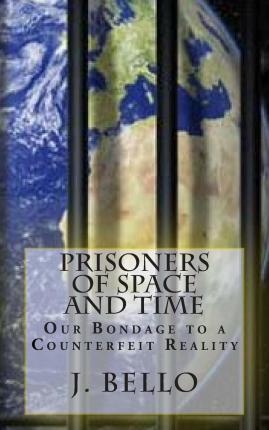 Prisoners of Space and Time
