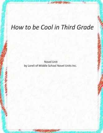 How to Be Cool in Third Grade Novel Unit