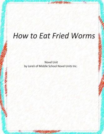 How to Eat Fried Worms Novel Unit
