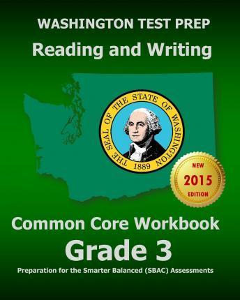 Washington Test Prep Reading and Writing Common Core Workbook Grade 3