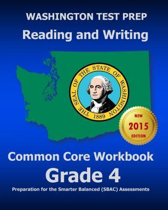 Washington Test Prep Reading and Writing Common Core Workbook Grade 4
