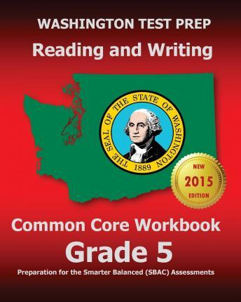 Washington Test Prep Reading and Writing Common Core Workbook Grade 5