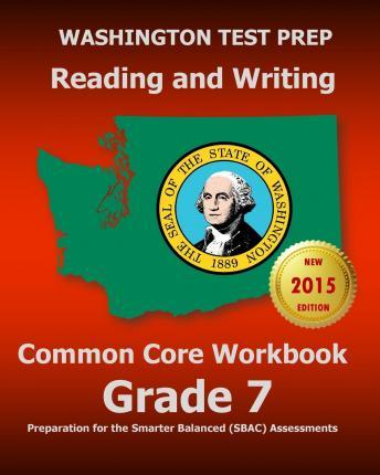 Washington Test Prep Reading and Writing Common Core Workbook Grade 7