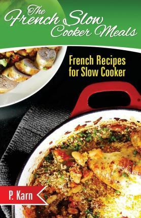 The French Slow Cooker Meals
