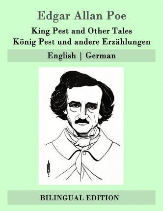 King Pest and Other Tales / Konig Pest Und Andere Erzahlungen