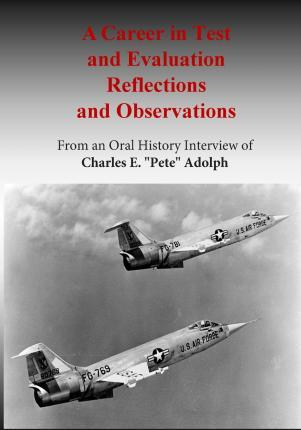 A Career in Test and Evaluation Reflections and Observations