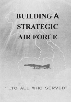Building a Strategic Air Force