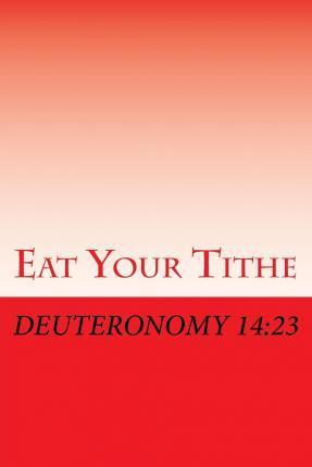 Eat Your Tithe