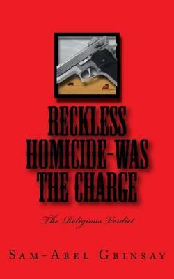 Reckless Homicide-Was the Charge