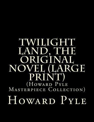 Twilight Land, the Original Novel