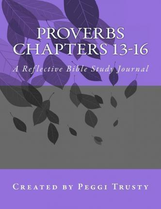 Proverbs, Chapters 13-16
