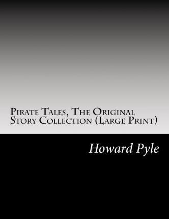 Pirate Tales, the Original Story Collection