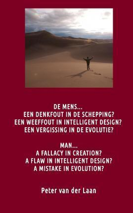 Man a Fallacy in Creation a Flaw in Intelligent Design a Mistake in Evolution