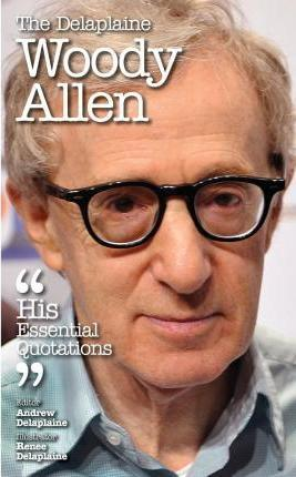 The Delaplaine Woody Allen - His Essential Quotations