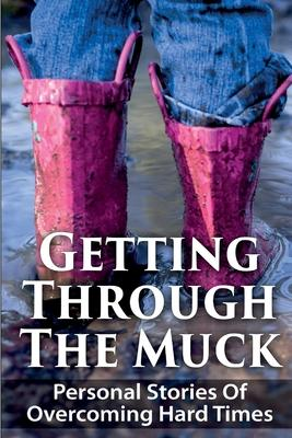 Getting Through the Muck