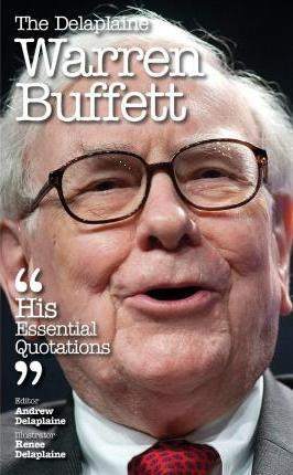 The Delaplaine Warren Buffett - His Essential Quotations