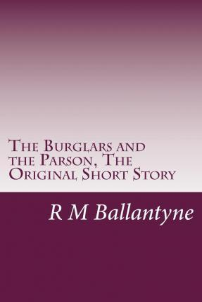 The Burglars and the Parson, the Original Short Story