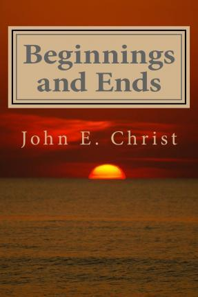 Beginnings and Ends
