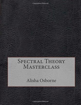 Spectral Theory Masterclass