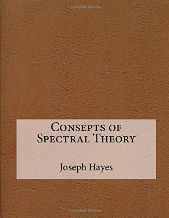 Consepts of Spectral Theory