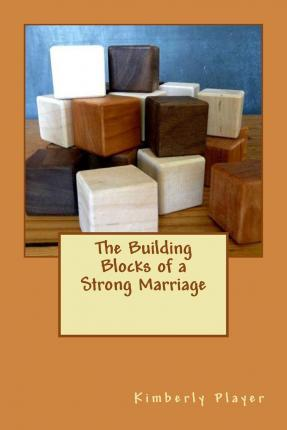 The Building Blocks of a Strong Marriage
