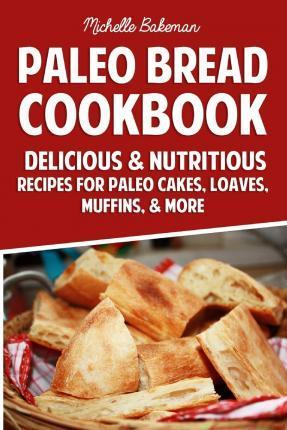 Paleo Bread Cookbook