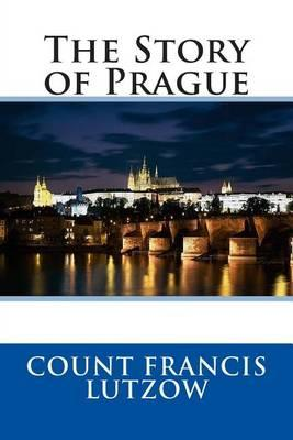 The Story of Prague