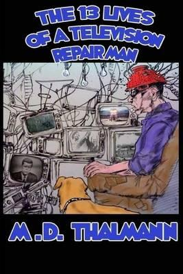 The 13 Lives of a Television Repair Man