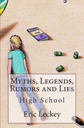 Myths, Legends, Rumors and Lies