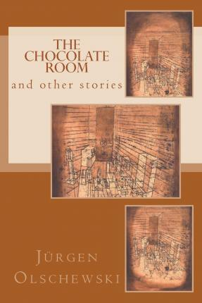 The Chocolate Room and Other Stories