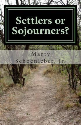 Settlers or Sojourners?