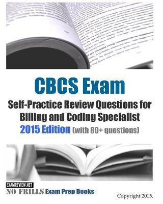 Cbcs Exam Self-practice Review Questions for Billing and Coding Specialist