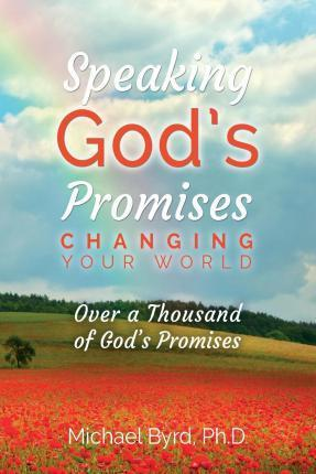 Speaking God's Promises Changing Your World