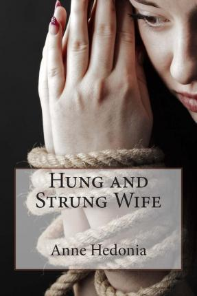 Hung and Strung Wife