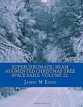 Superchromatic Beam Augmented Christmas Tree Space Sails. Volume 22.