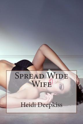 Spread Wide Wife