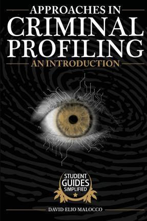 Approaches in Criminal Profiling