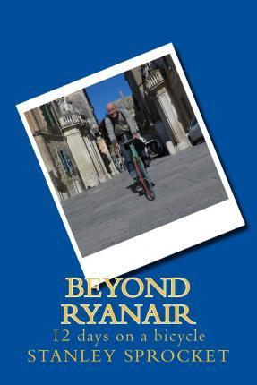 Beyond Ryanair, 12 Days on a Bicycle