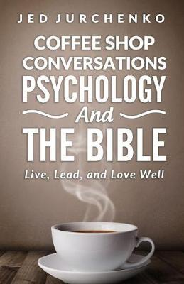 Coffee Shop Conversations Psychology and the Bible
