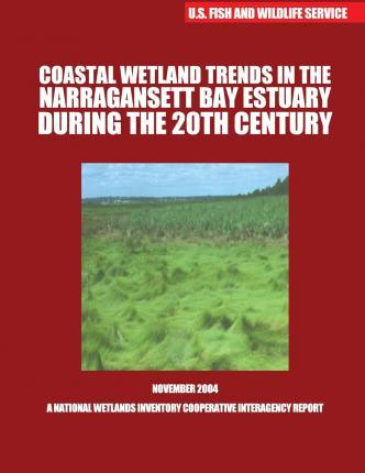 Coastal Wetland Trends in the Narraganstt Bay Estuary During the 20th Century