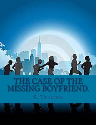 The Case of the Missing Boyfriend.