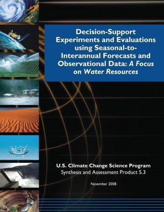 Decision-Support Experiments and Evaluations Using Seasonal-To-Interannual Forecasts and Observational Data