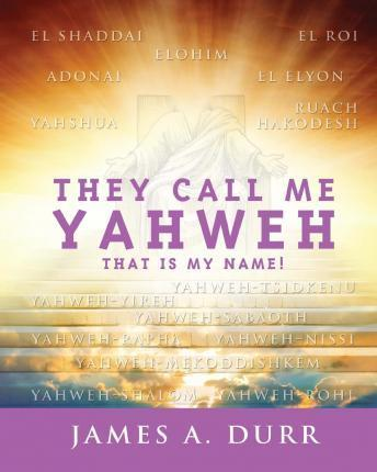 They Call Me Yahweh