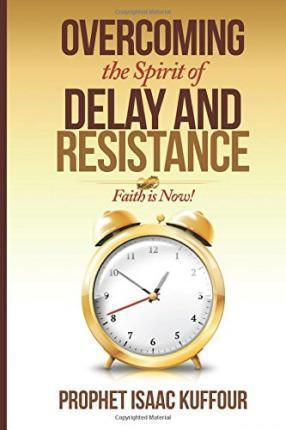 Overcoming the Spirit of Delay and Resistance