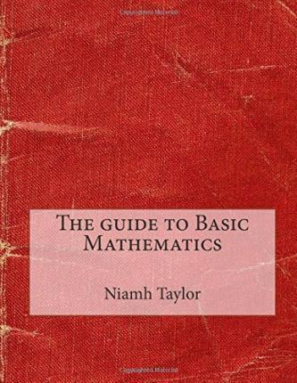 The Guide to Basic Mathematics
