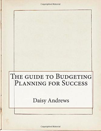The Guide to Budgeting Planning for Success