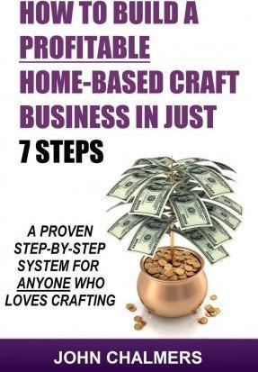 How to Build a Profitable Home-Based Craft Business in Just 7 Steps