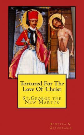 Tortured for the Love of Christ