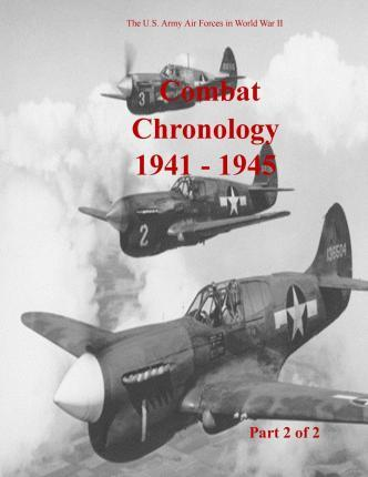 Combat Chronology 1941-1945 (Part 2 of 2)