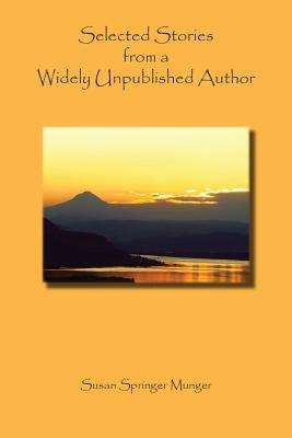 Selected Stories from a Widely Unpublished Author